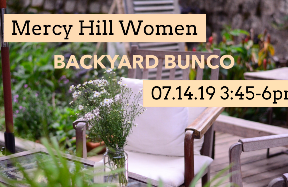 Mercy Hill Women - Backyard Bunco Rescheduled!