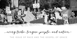 Every Tribe, Tongue, People, and Nation: The Issue of Race and the Gospel of Grace (Part 2)